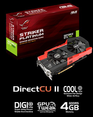 ASUS 4GB GeForce GTX 760 GDDR5 256-Bit PCI Express 3 0 HDCP Ready G-SYNC  SLI Support Video Card Model ROG STRIKER-GTX760-P-4GD5