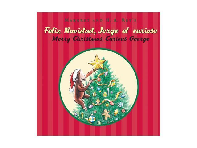 Curious George Christmas.Feliz Navidad Jorge El Curioso Merry Christmas Curious George Curious George Bilingual Newegg Com