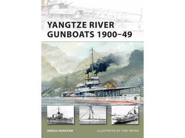 Yangtze River Gunboats 1900-49 New Vanguard