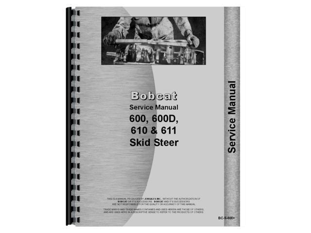 New Service Manual Made for Bobcat Skid Steer Loader Models 600 600D 610  611 - Newegg com