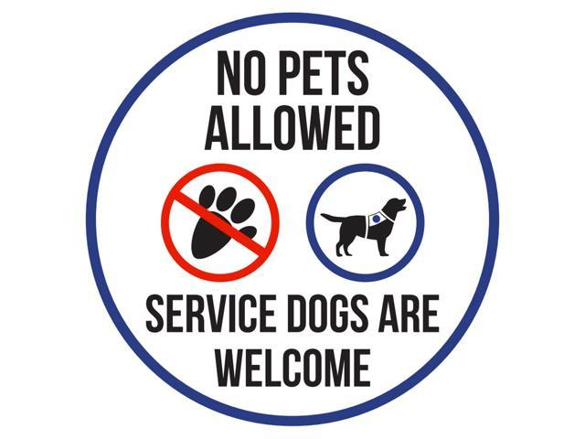 No Pets Allowed Service Dogs Are Welcome Disability Business Commercial  Safety Warning Round Sign - 9 Inch, Plastic - Newegg com