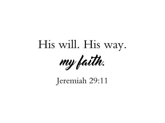 his will his way my faith jeremiah 29 11 christian farmhouse