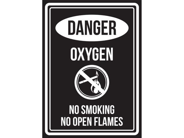 Danger Oxygen No Smoking No Open Flames Black & White Business Commercial  Warning Small Sign, Plastic, 7 5x10 5 Inch - Newegg com