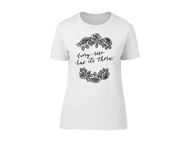 Every Rose Has Its Thorn Quote A Tee Women's -Image By