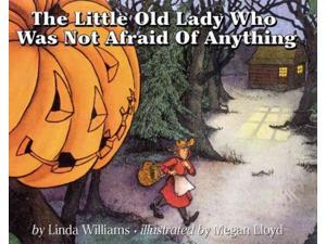 The Little Old Lady Who Was Not Afraid of Anything Reprint Williams, Linda/ Lloyd, Megan (Illustrator)