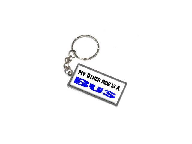 My Other Ride Vehicle Car Is A Bus Keychain Key Chain Ring ... 9b23b4aef