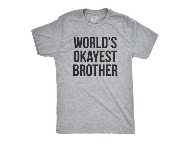 e7897cdb79ce Mens Worlds Okayest Brother Shirt Funny T shirts Big Brother Sister Gift  Idea (Grey)