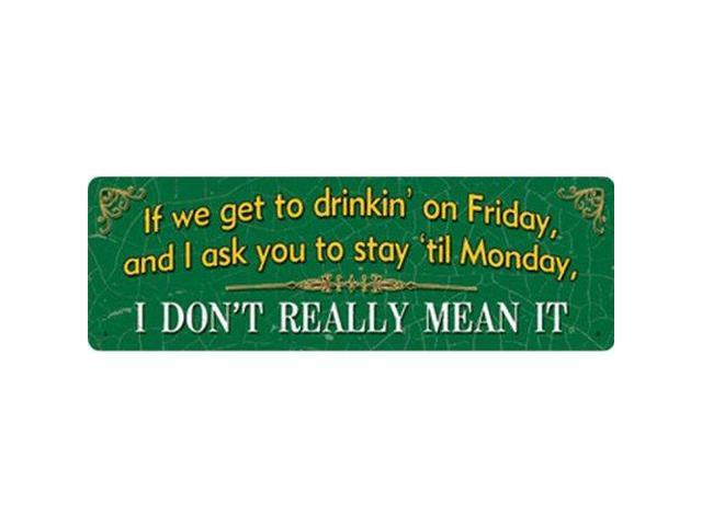 River's Edge 10 5in x 3 5in  30 Gauge Steel Rolled Edged Tin Sign, If We  Get to - Newegg com