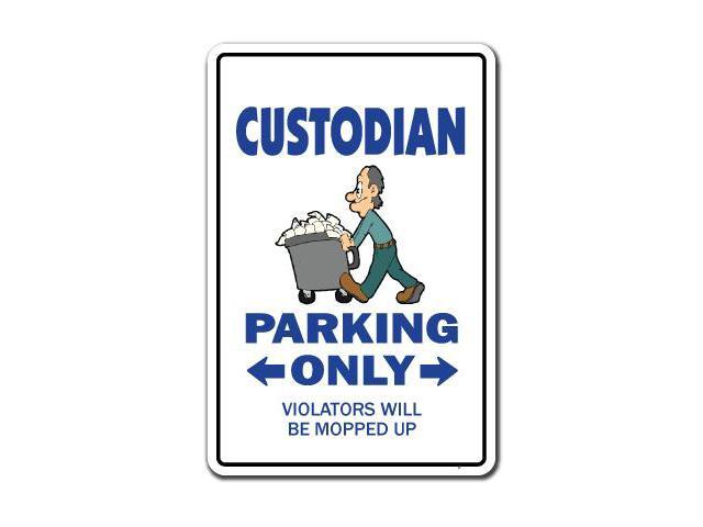 Custodian Novelty Sign Parking Signs Janitor Gift Sanitation
