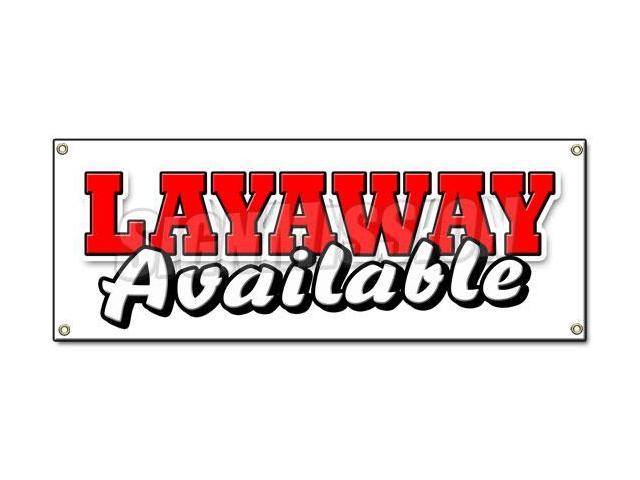 LAYAWAY AVAILABLE BANNER SIGN lay-a-way buy now pay later finance down  payment - Newegg.com
