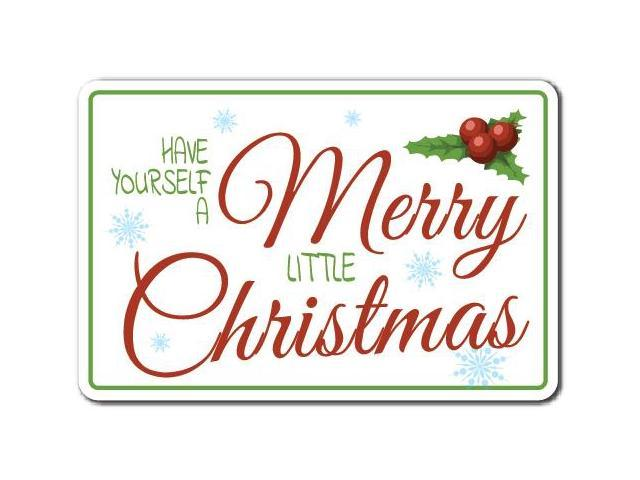 Have Yourself A Merry Little Christmas Sign.Have Yourself A Merry Little Christmas Novelty Sign Holiday Song Gift Newegg Com
