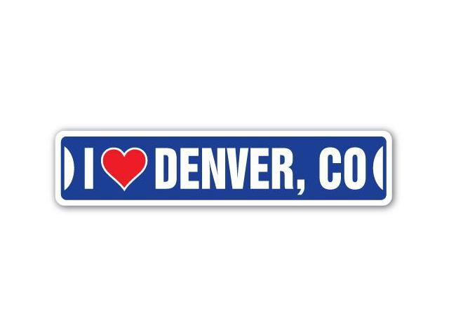 I LOVE DENVER, COLORADO Street Sign co city state us wall road gift