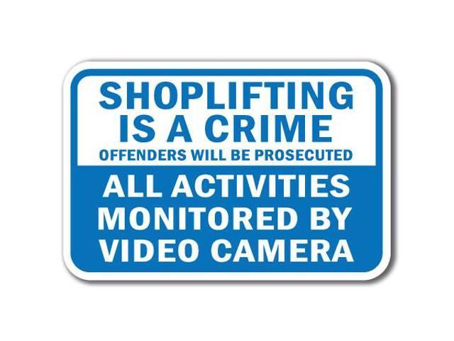 Shoplifting Is A Crime Offender Prosecuted Activity Monitored Video Camera  Sign - Newegg com