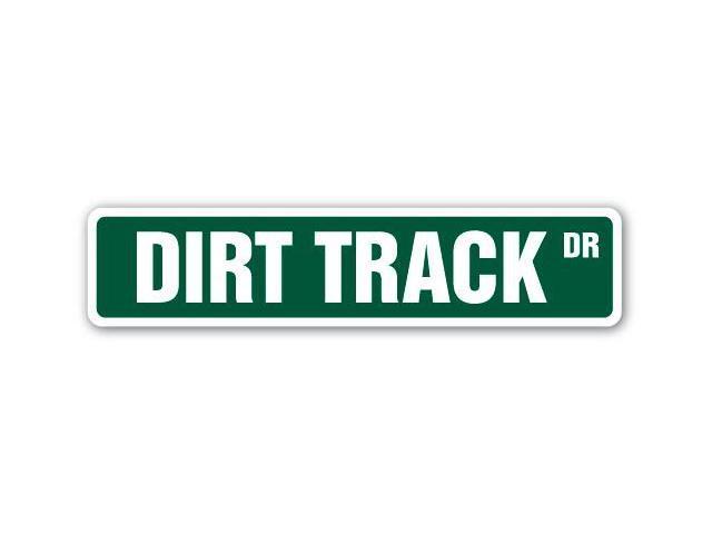 DIRT TRACK Street Sign BMX ATV trucks cars race| Indoor/Outdoor | 18