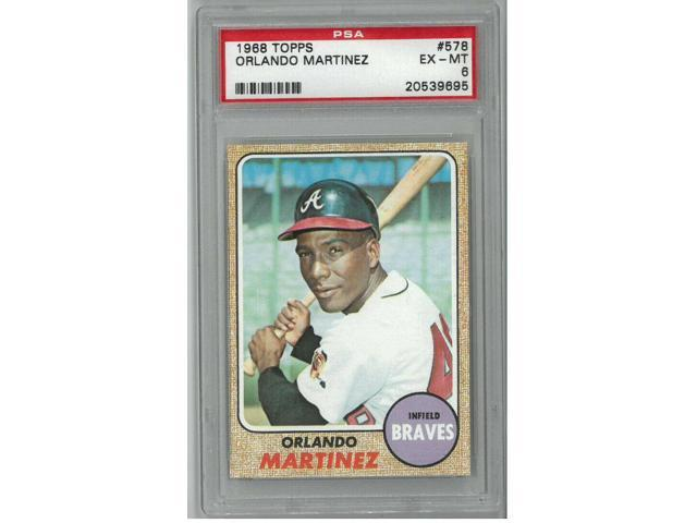 Orlando Martinez Atlanta Braves 1968 Topps Baseball Card 578 Psa Graded 6 Excellent Mint Neweggcom