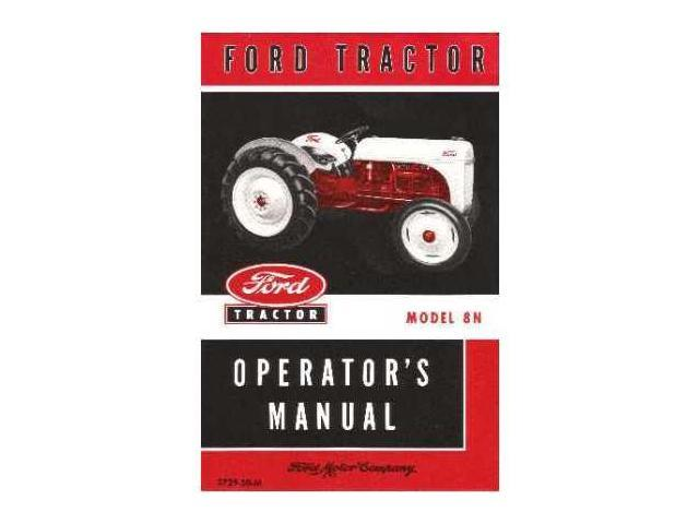 1948 1949 1950 1951 1952 ford 8n tractor owners manual user guide rh newegg com 8N Ford Tractor Jubilee 8n ford tractor shop manual