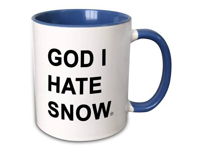 3dRose Tory Anne Collections Quotes - GOD I HATE SNOW - 11oz Two-Tone Blue  Mug (mug_266004_6)