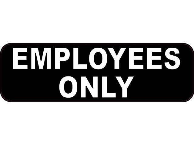 10x3 employees only business signs bumper sticker decal stickers window decals