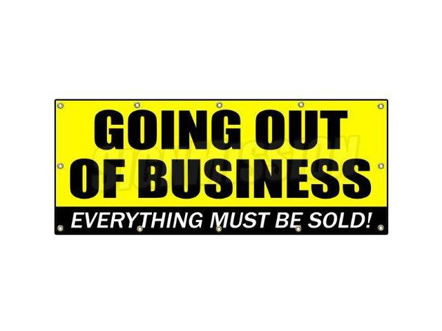 GOING OUT OF BUSINESS BANNER SIGN closeout save big huge must go bankrupt final