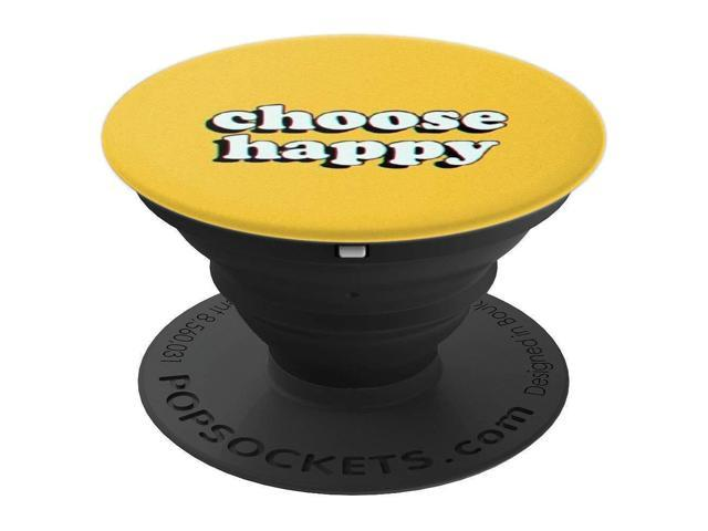 Awesome Positive Inspirational Quotes Choose Happy Pop Socket Popsockets Grip And Stand For Phones And Tablets Newegg Com Beutiful Home Inspiration Ommitmahrainfo