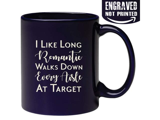Gifts Idea Sister Quote Walks Engraved Aisle Funny Mom Long I Christmas Birthday Like Romantic Every At Present For Women Down Target Mug 34AjLq5R