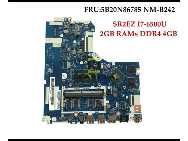 FRU:5B20N86785 for Lenovo Ideapad 320-15ISK Laptop Motherboard NM-B242  SR2EZ I7-6500U 2GB RAMs DDR4 4GB 100% Tested - Newegg com