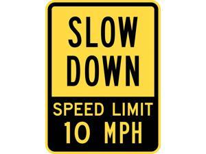LYLE T1-1029-HI_18x24 Sign, Slow Down Speed Limit 10 MPH, 24x18, Height: 24 in