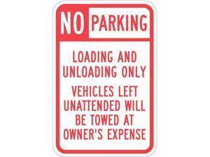 "LYLE T1-1101-HI_12x18 Loading & Unloading Zone No Parking Sign, 12"" W, 18"" H,"