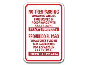 "No Trespassing Violators Prosecuted ARS 13-1502-A1 Private Prop. Sign 12""x18"""