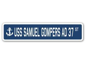 USS SAMUEL GOMPERS AD 37 Street Sign us navy ship veteran sailor gift