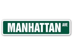 MANHATTAN, NY Street Sign New York City NYC NY  Indoor/Outdoor