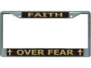 Faith Over Fear Chrome License Plate Frame