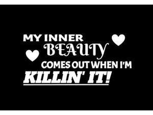 CCI My Inner Beauty Comes Out When I'm Killin It Decal Vinyl Sticker|Cars Trucks Vans Walls Laptop|White|7.5 x 3.5 in|CCI2170