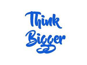 Think Bigger Decal Vinyl Sticker|Cars Trucks Vans Walls Laptop| BLUE |4 x 4 in|CCI1535