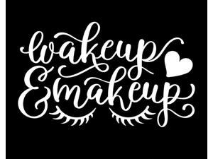 CCI Wakeup and Makeup Decal Vinyl Sticker|Cars Trucks Vans Walls Laptop|White|7.5 x 4.5 in|CCI2172