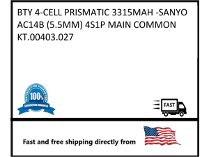 (5.5MM) 4S1P MAIN COMMON BTY 4-CELL PRISMATIC 3315MAH -SANYO AC14B KT.00403.027