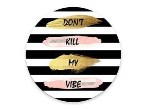 Round Mouse Pad Printed Stripe Quote Dont Kill My Vibe Pattern NonSlip Rubber Comfortable Customized Computer Mouse Pad 787x787inch