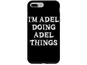 Iphone 7 Plus/8 Plus Im Adel Doing Adel Things -  Case