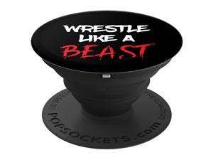 Wrestle Like A Beast Wrestling Season Wrestler Gift PopSockets Grip and Stand for Phones and Tablets