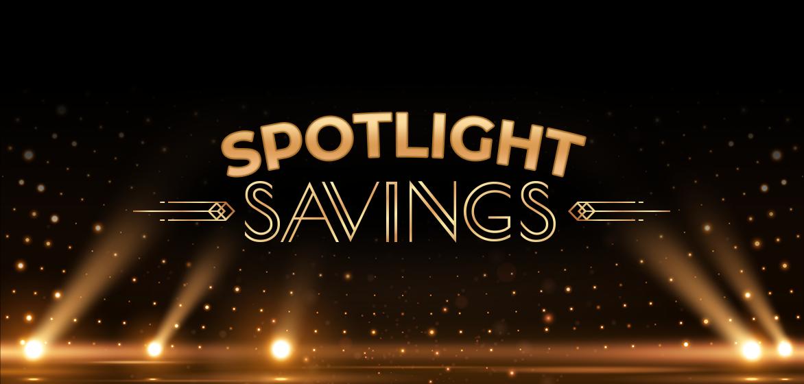 Spotlight Savings